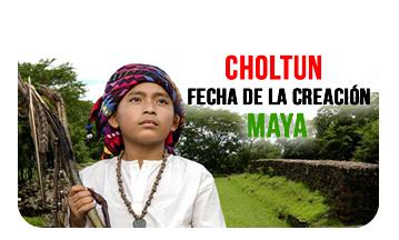 Choltun la fecha de la creación y la era Maya